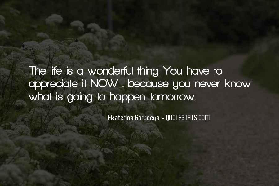 You Never Know Tomorrow Quotes #537883