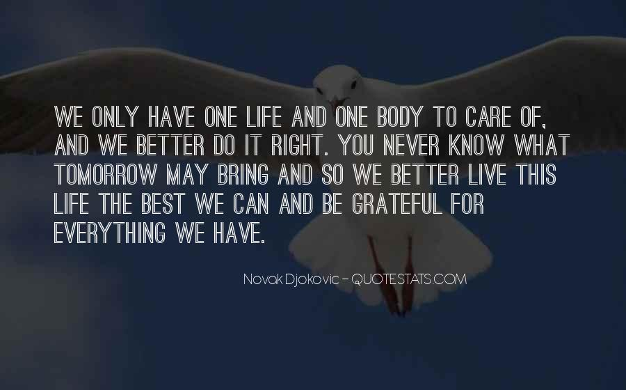 You Never Know Tomorrow Quotes #633077