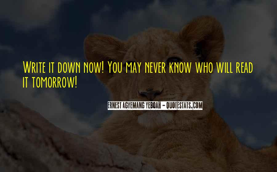 You Never Know Tomorrow Quotes #956530