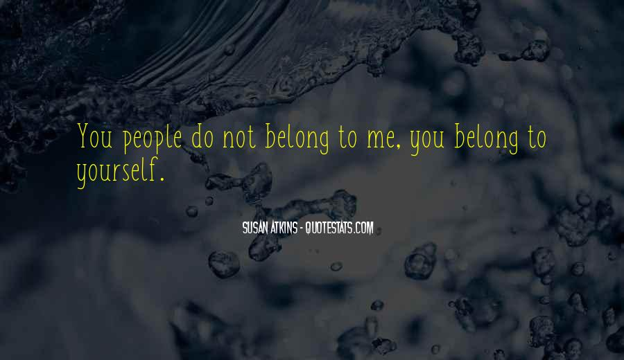 You Not Belong To Me Quotes #782021