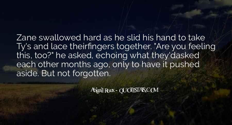 You Not Forgotten Quotes #1152053