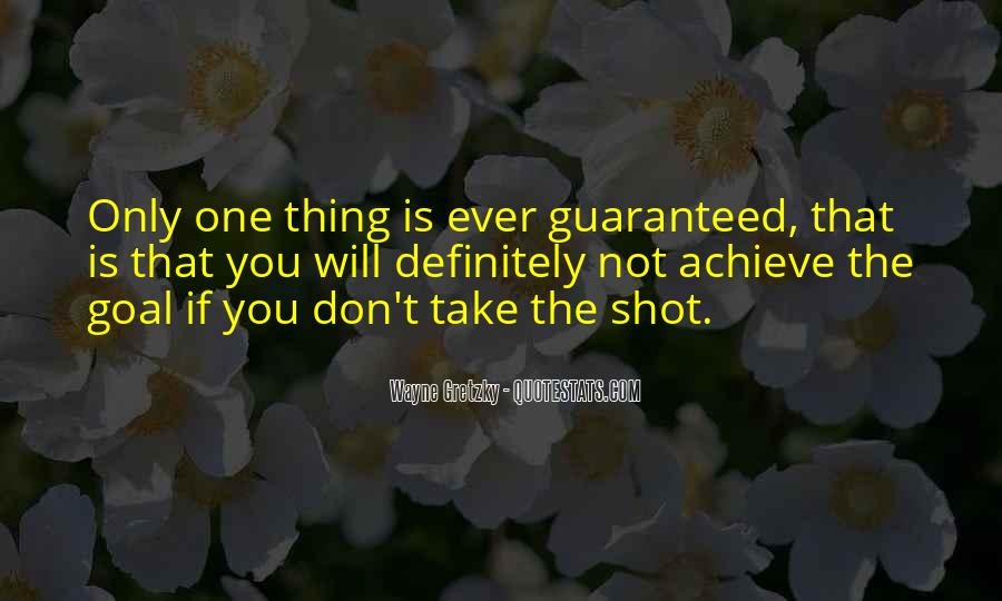 You Only Got One Shot Quotes #7927