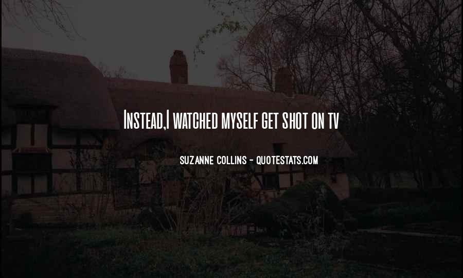 You Only Got One Shot Quotes #8596