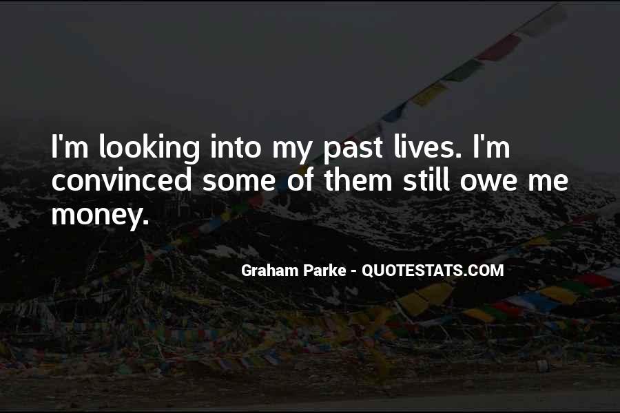 You Owe Me Money Quotes #1005966