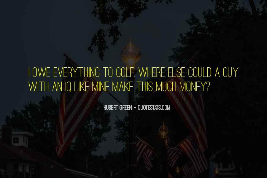 You Owe Me Money Quotes #1007791