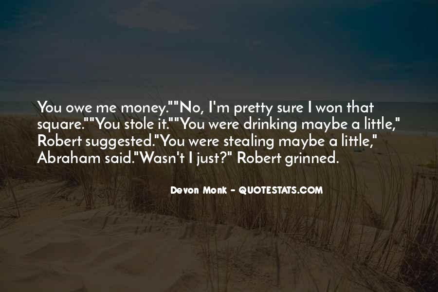 You Owe Me Money Quotes #1029492