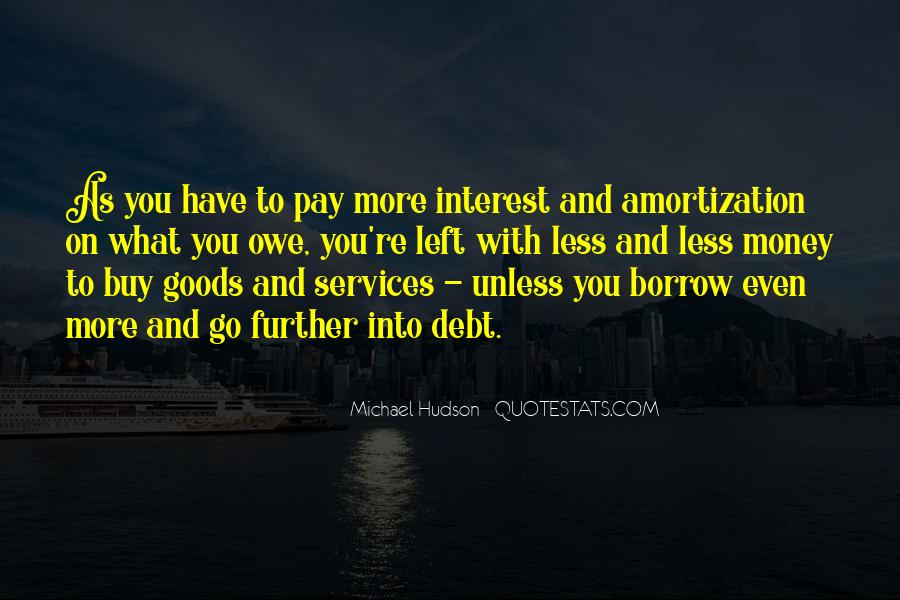 You Owe Me Money Quotes #1122805