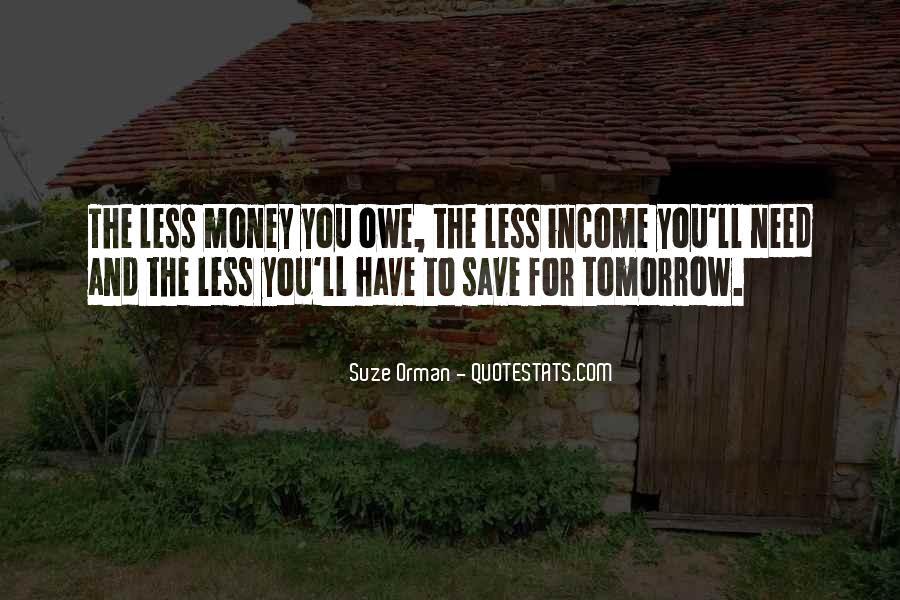 You Owe Me Money Quotes #1154092