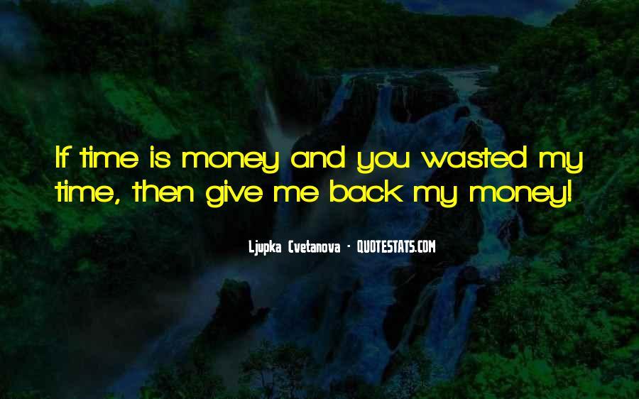 You Owe Me Money Quotes #1194957