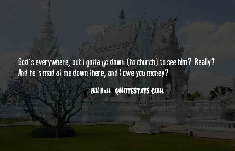 You Owe Me Money Quotes #1521784