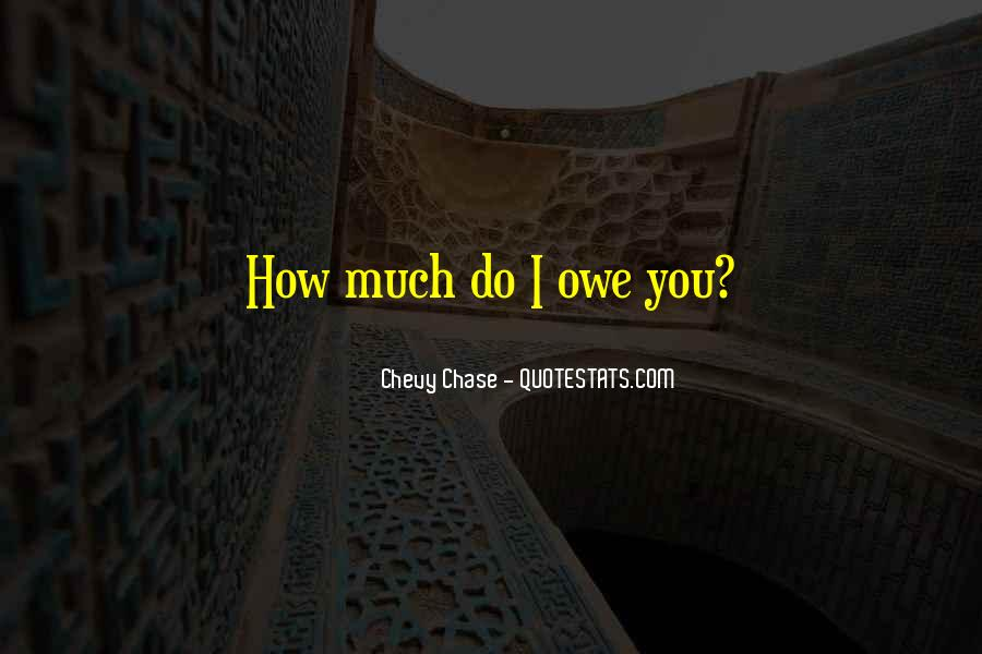 You Owe Me Money Quotes #262075