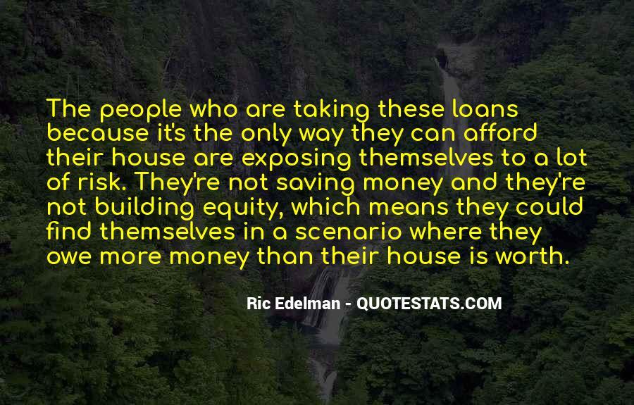 You Owe Me Money Quotes #376495