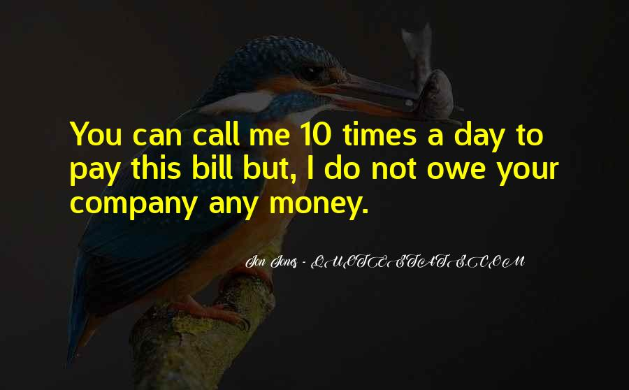 You Owe Me Money Quotes #721753