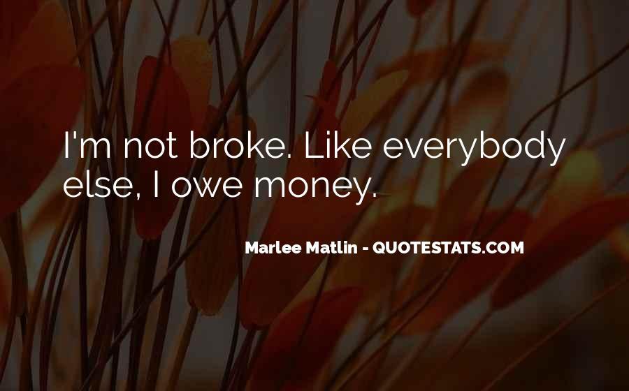 You Owe Me Money Quotes #788352
