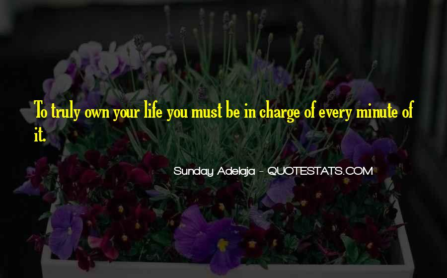 You Own Your Life Quotes #132915