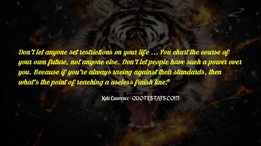 You Own Your Life Quotes #13921
