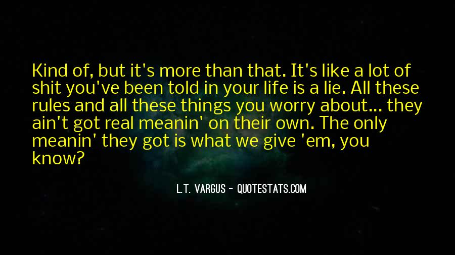 You Own Your Life Quotes #94141