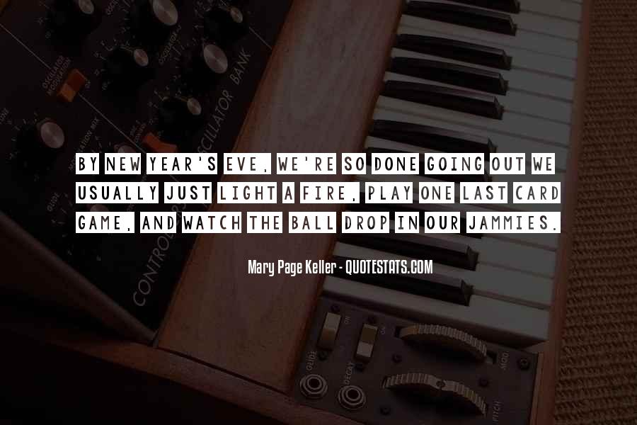 You Play With Fire Quotes #1051502