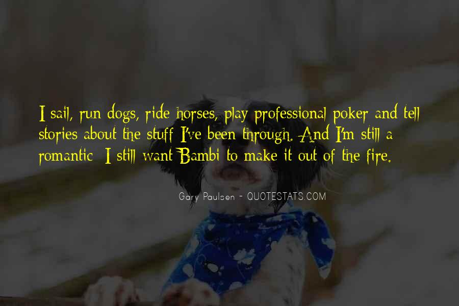 You Play With Fire Quotes #1169669