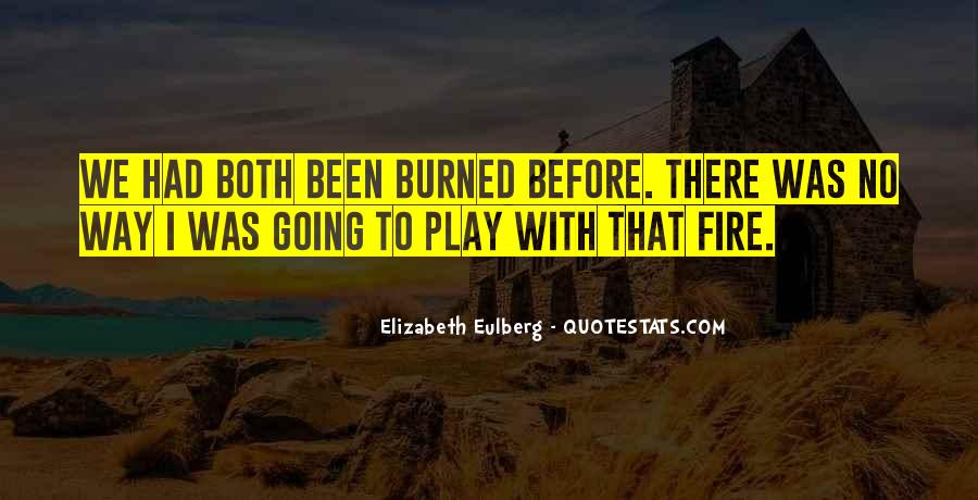 You Play With Fire Quotes #340081