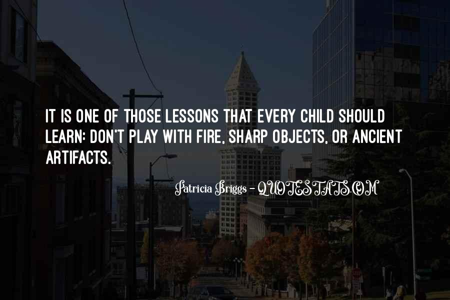 You Play With Fire Quotes #494118