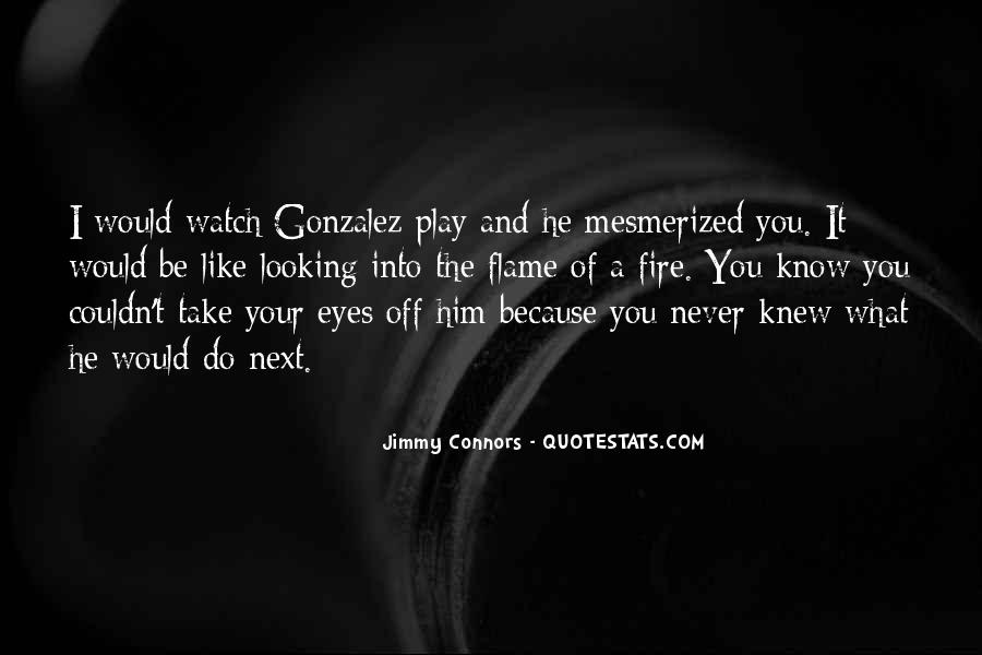 You Play With Fire Quotes #50424