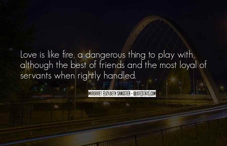 You Play With Fire Quotes #925740