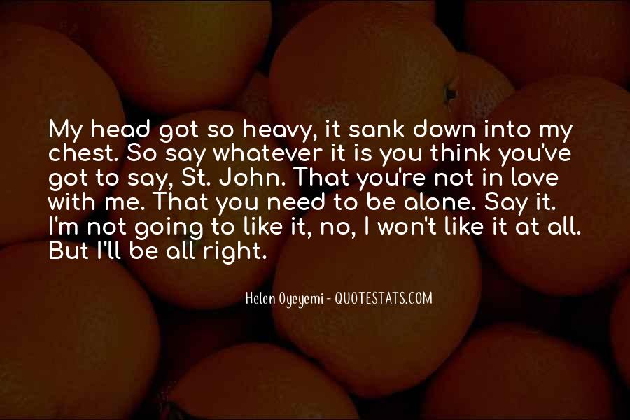 You Re All I Ve Got Quotes #1624067
