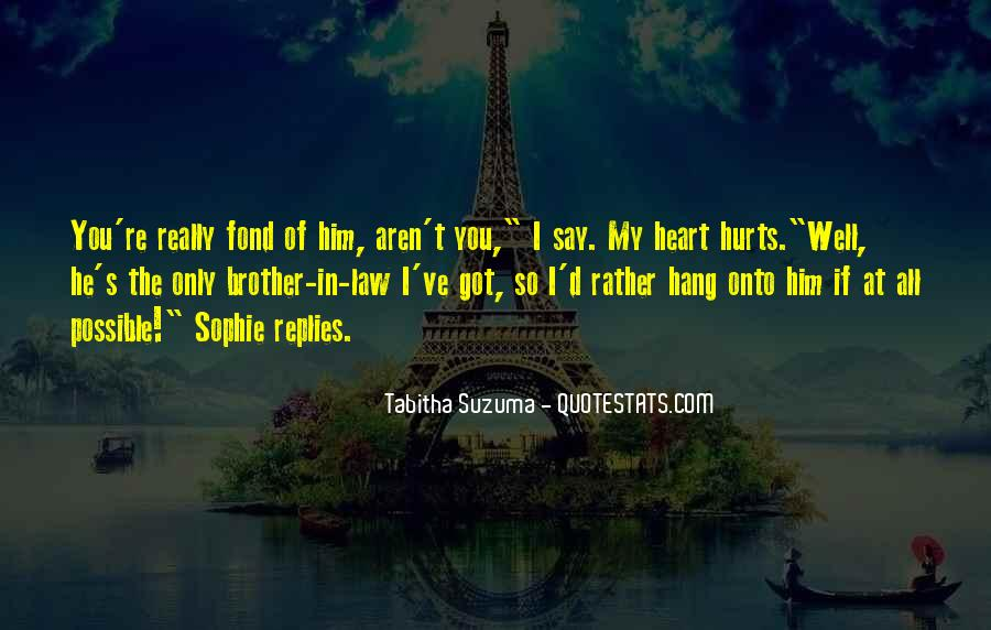 You Re All I Ve Got Quotes #1720584