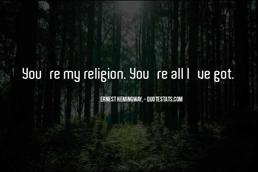 You Re All I Ve Got Quotes #296405