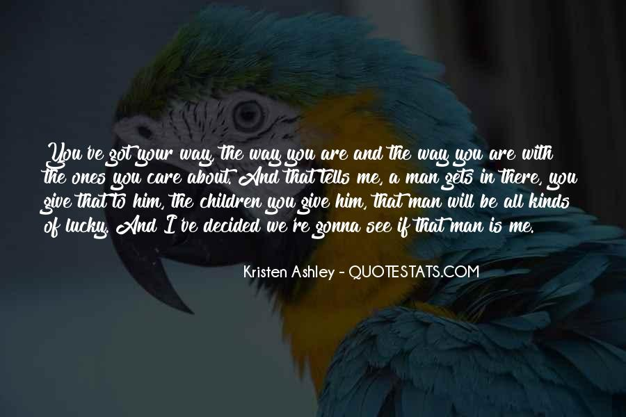You Re All I Ve Got Quotes #866029