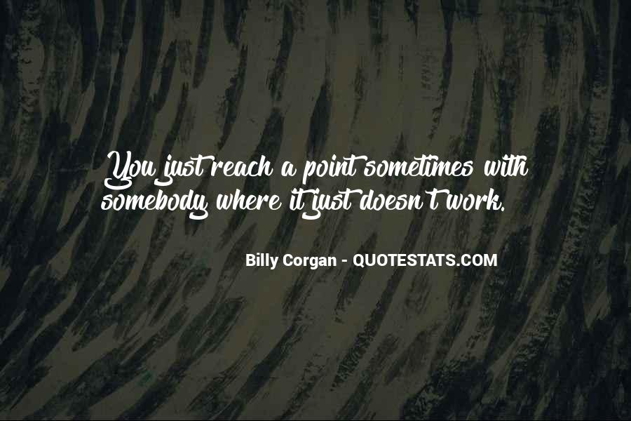 You Reach A Point Quotes #1145934