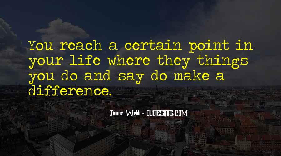 You Reach A Point Quotes #1227589