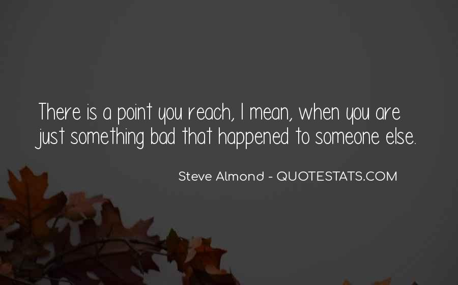 You Reach A Point Quotes #1562754
