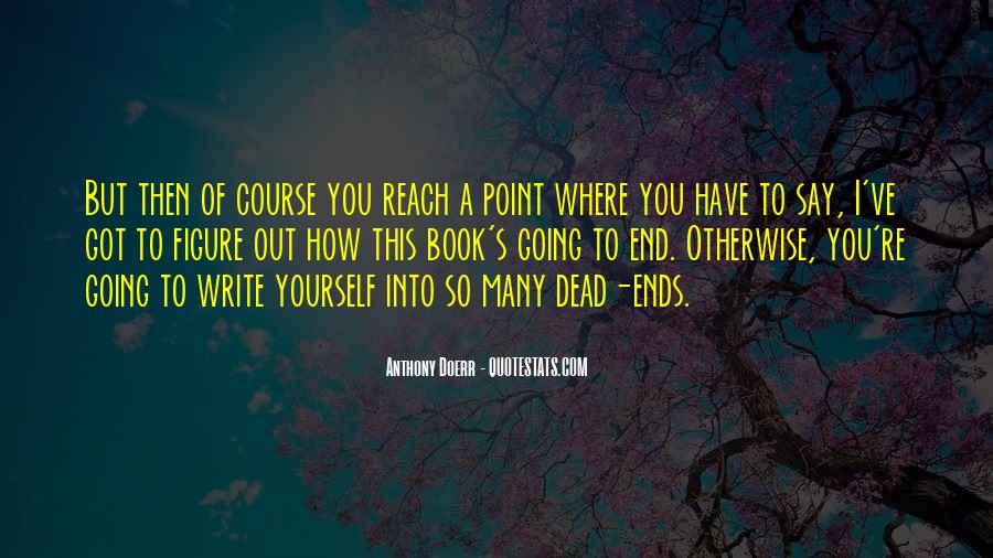 You Reach A Point Quotes #1694869