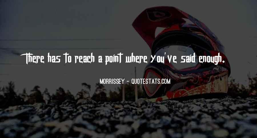 You Reach A Point Quotes #95316