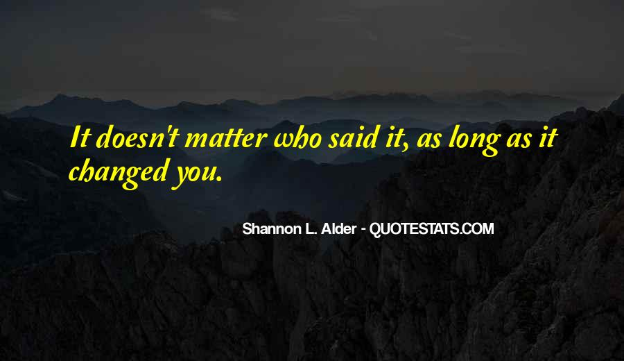 You Said You Changed Quotes #1319816