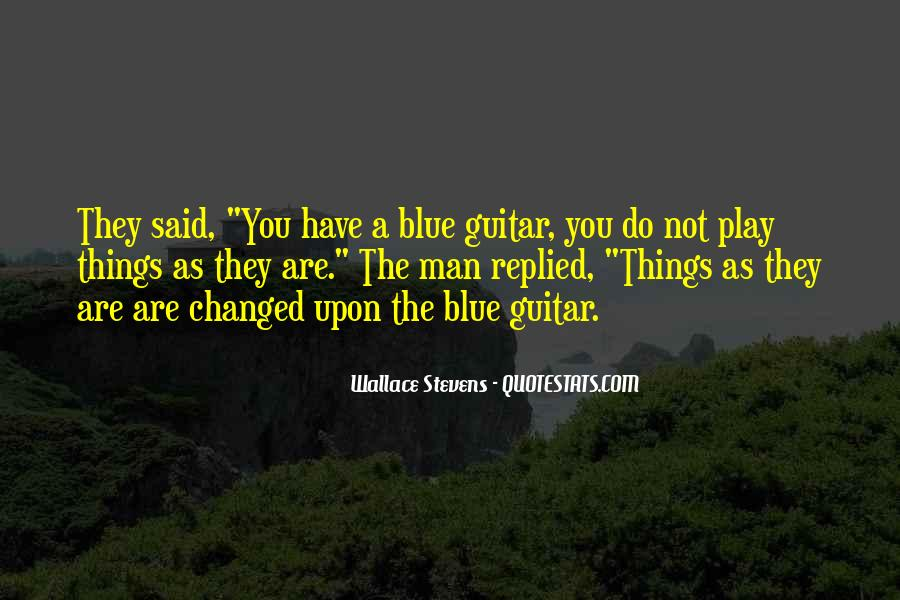 You Said You Changed Quotes #1719284