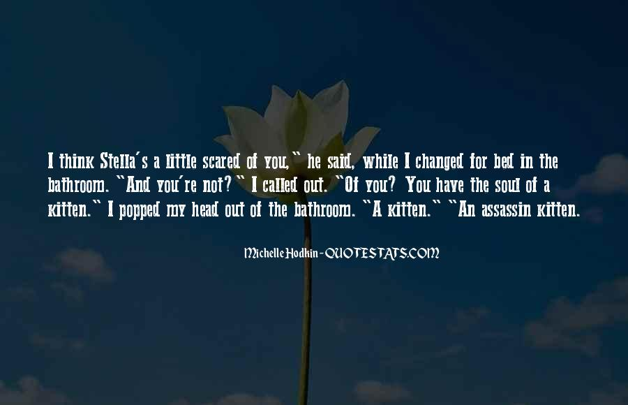 You Said You Changed Quotes #398951