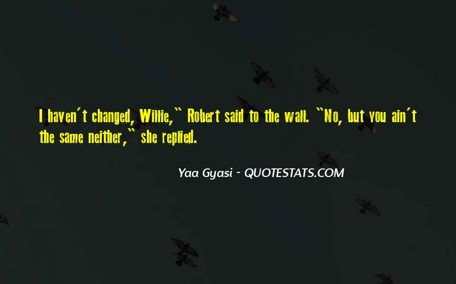 You Said You Changed Quotes #702880