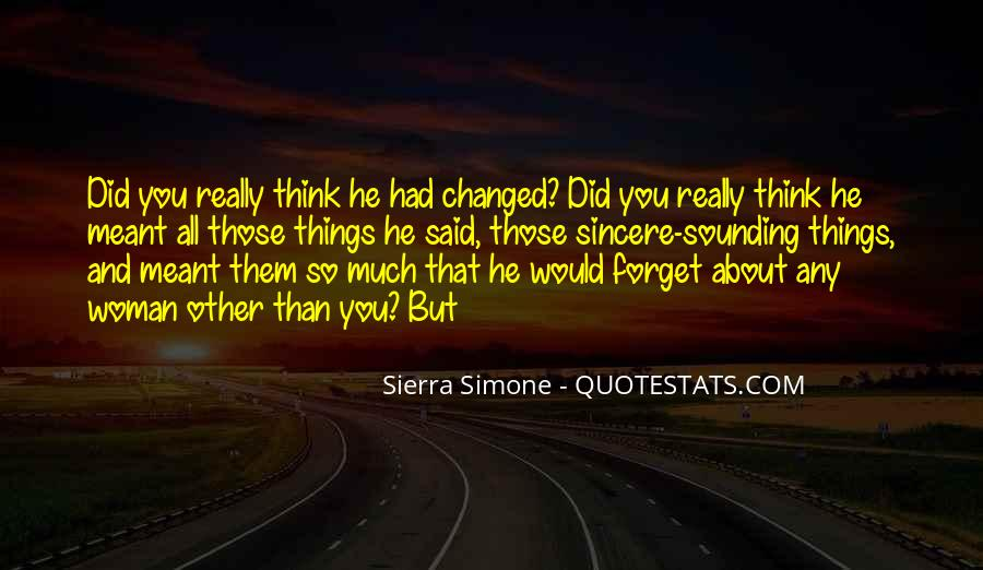 You Said You Changed Quotes #966288