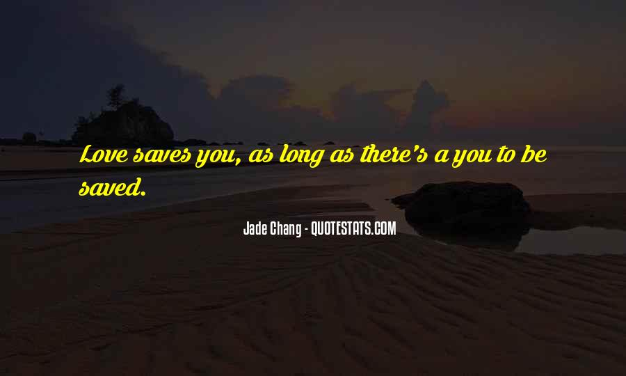 You Saved Me Love Quotes #695272