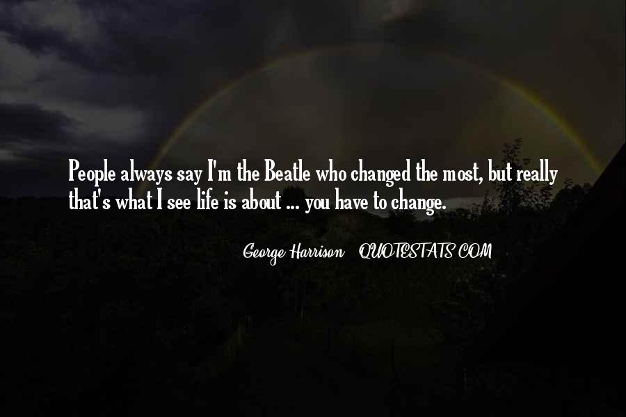 You Say I Have Changed Quotes #1180323