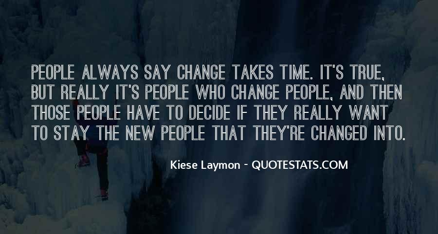 You Say I Have Changed Quotes #261187