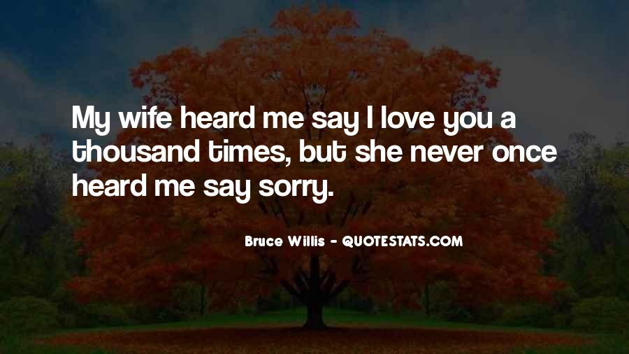 You Say You Love Me But Quotes #1084644