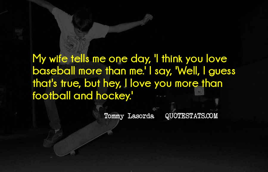 You Say You Love Me But Quotes #1345517