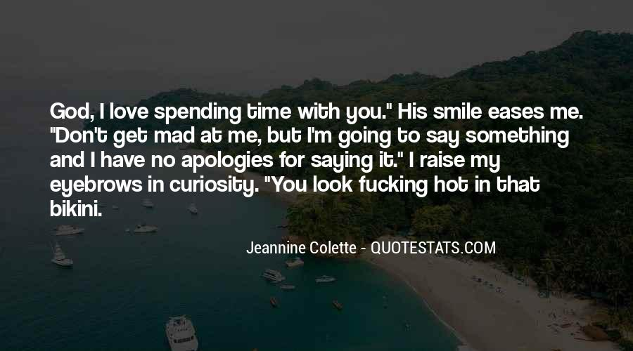 You Say You Love Me But Quotes #226624