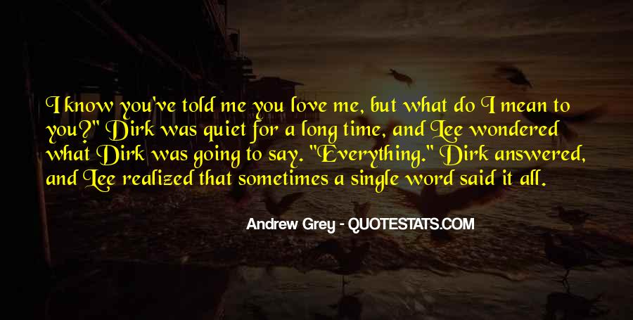 You Say You Love Me But Quotes #247813