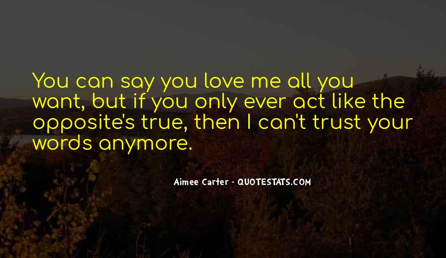 You Say You Love Me But Quotes #309979