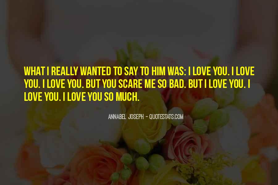 You Say You Love Me But Quotes #401617